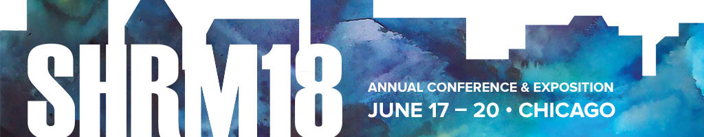 SHRM 2018 ANNUAL CONFERENCE & EXPOSITION